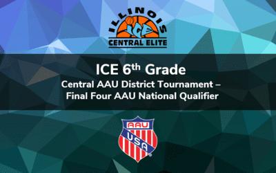 6th Grade – Central AAU District Tournament Final Four AAU National Qualifier