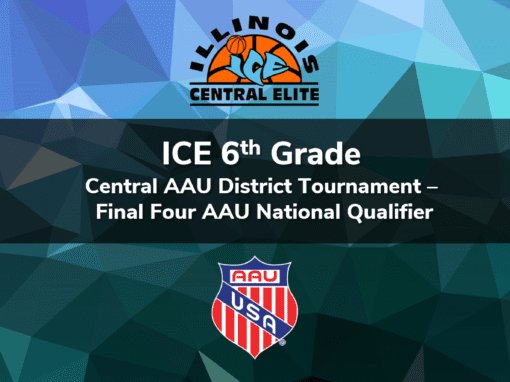 6th Grade – Central AAU District Tournament Final Four AAU National Qualifier