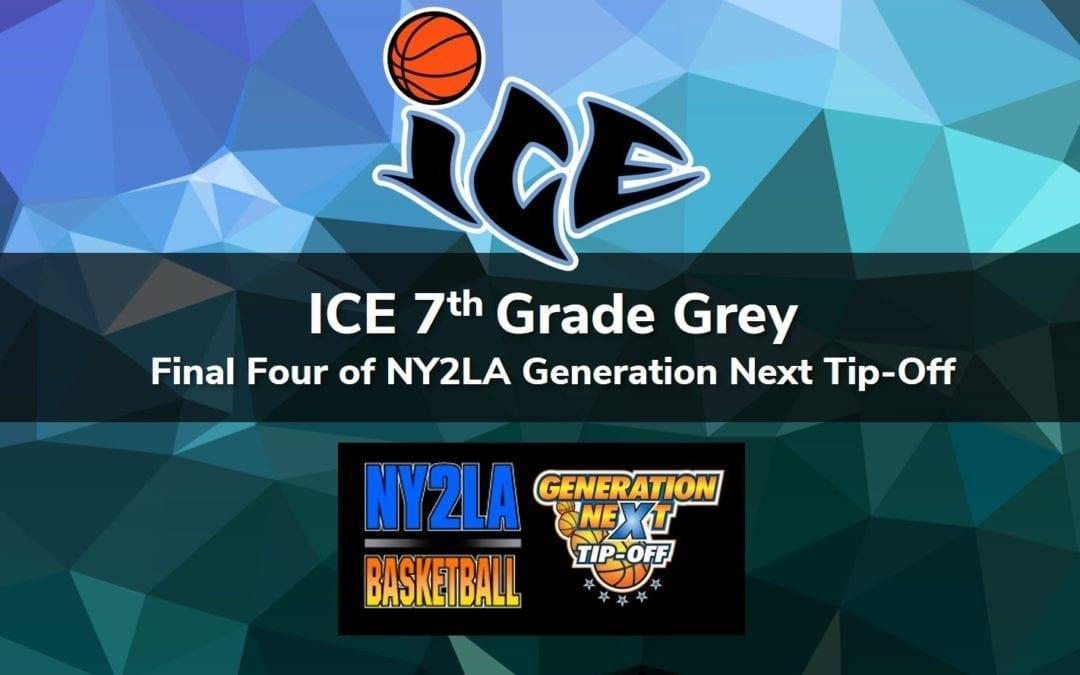 7th Grade Grey – Final Four of NY2LA Generation Next Tip-Off