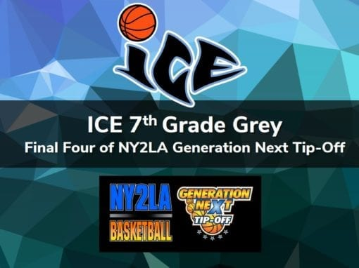7th Grade Grey – Final Four of NY2LA Generation Next Tip-Off